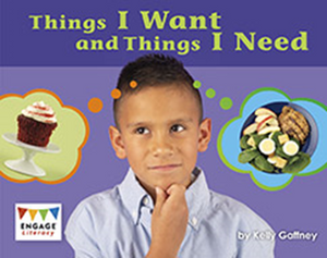 Engage Literacy L6: Things I Want and Things I Need
