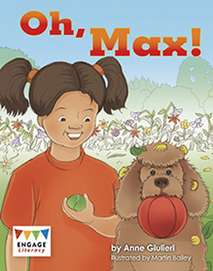 Engage Literacy L7: Oh, Max!