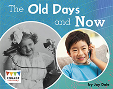 Engage Literacy L8: The Old Days and Now