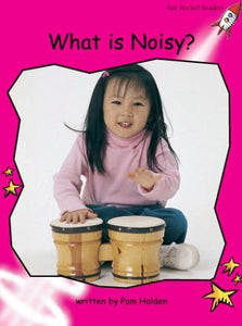 Red Rocket Emergent Non Fiction A (Level 1): What is Noisy?