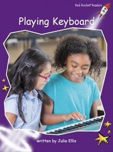 Red Rocket Fluency Level 3 Non Fiction C (Level 20): Playing Keyboard