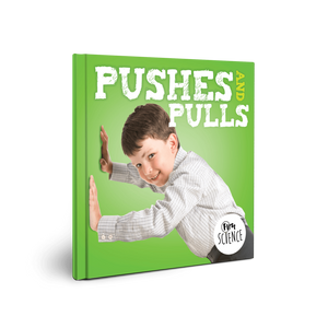 First Science: Pushes and Pulls