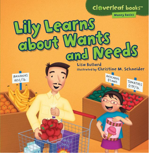 Money Basics: Lily Learns about Wants and Needs