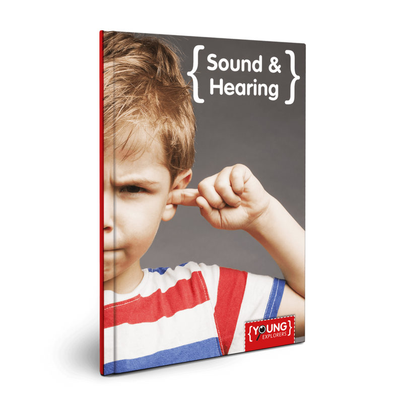YOUNG EXPLORERS: Sound & Hearing