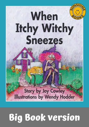 Sunshine Classics Level 4: When Itchy Witchy Sneezes - Big Book