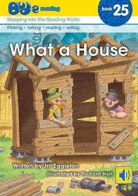 Bud-e Reading Book 25:  What a House