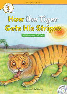 EF Classic Readers Level 1, Book 11: How the Tiger Gets His Stripes