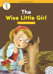 EF Classic Readers Level 1, Book 4: The Wise Little Girl