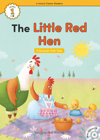 EF Classic Readers Level 1, Book 6: The Little Red Hen
