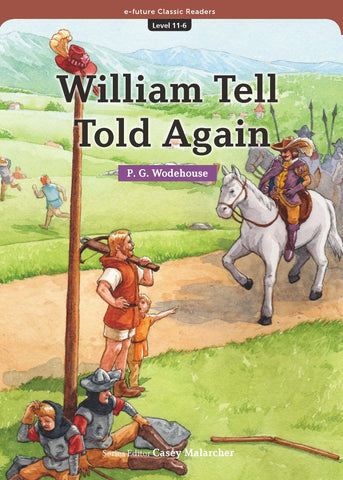 EF Classic Readers Level 11, Book 6: William Tell Told Again