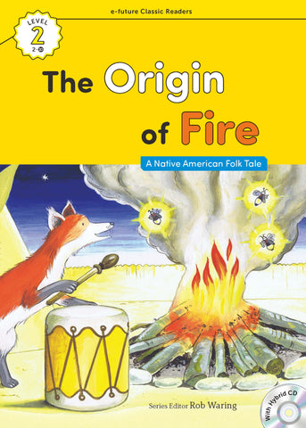 EF Classic Readers Level 2, Book 10: The Origin of Fire