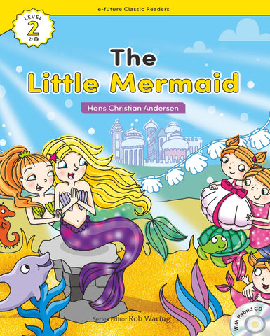 EF Classic Readers Level 2, Book 12: The Little Mermaid