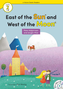 EF Classic Readers Level 2, Book 20: East of the Sun & West of the Moon
