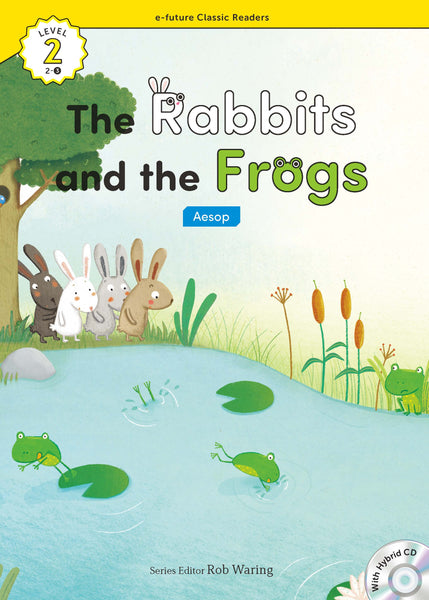EF Classic Readers Level 2, Book 03: The Rabbits and the Frogs