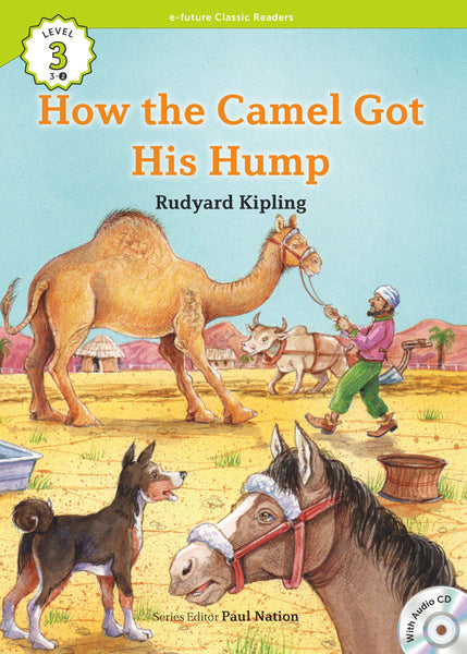 EF Classic Readers Level 3, Book 2: How the Camel Got His Hump