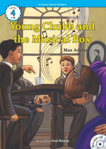 EF Classic Readers Level 4, Book 10:  Young Chubb and the Musical Box