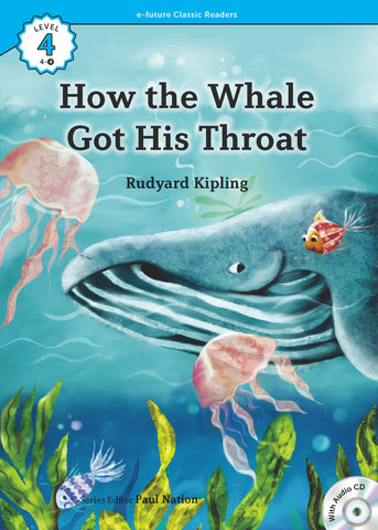 EF Classic Readers Level 4, Book 4:  How the Whale Got His Throat