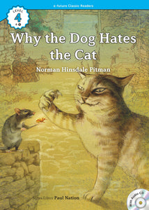 EF Classic Readers Level 4, Book 6:  Why the Dog Hates the Cat