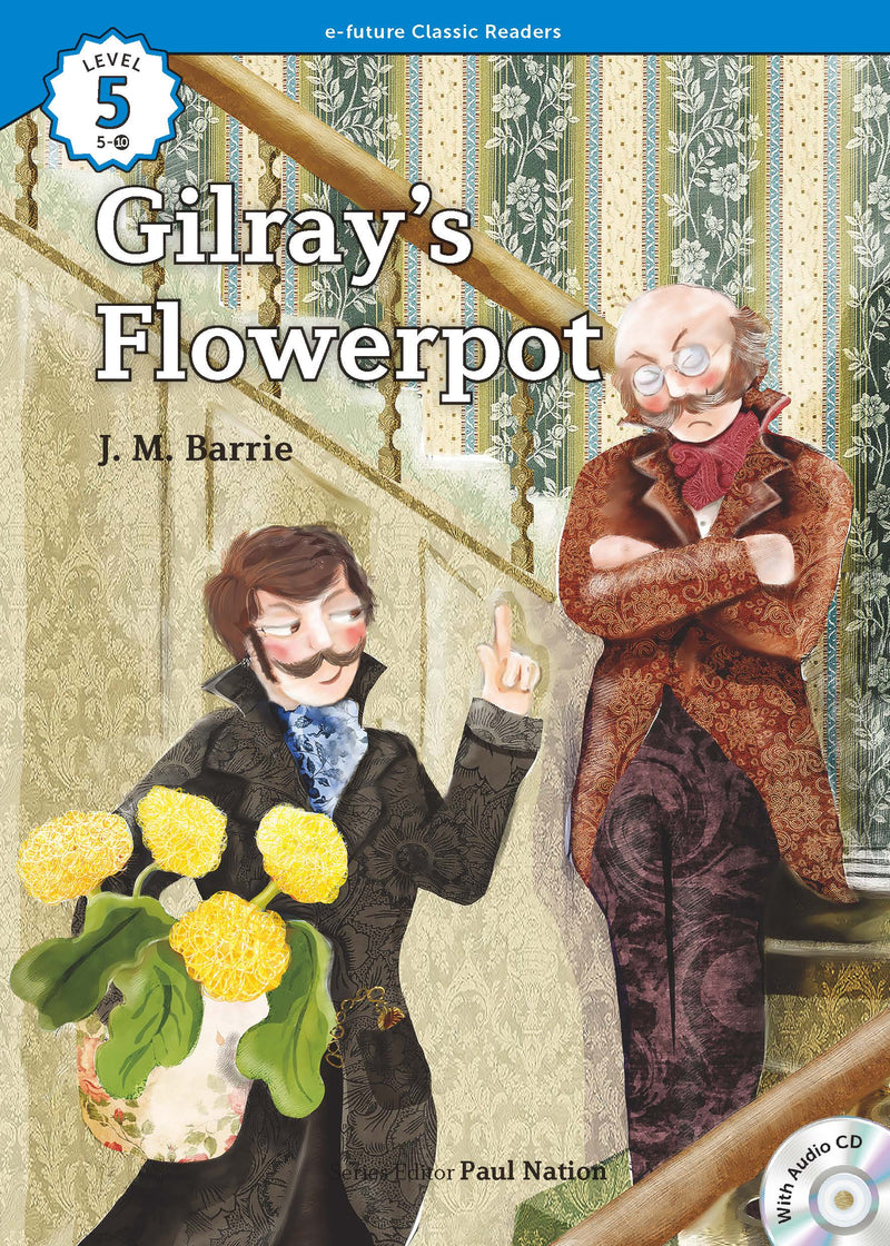 EF Classic Readers Level 5, Book 10: Gilray's Flowerpot