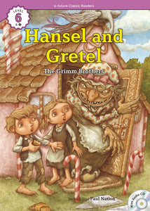 EF Classic Readers Level 6, Book 2: Hansel and Gretel