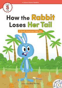 EF Classic Readers Level S, Book 18: How the Rabbit Loses Her Tail