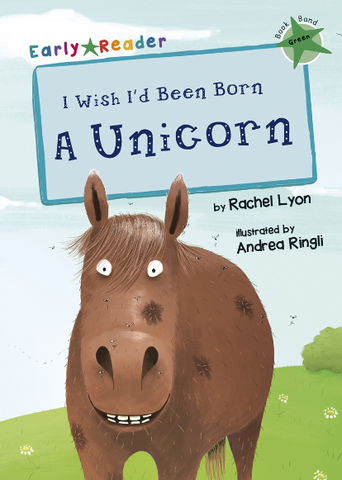 Maverick Green (Band 5): I Wish I'd Been Born a Unicorn