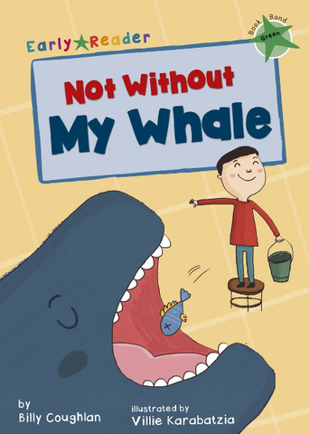 Maverick Green (Band 5): Not Without My Whale