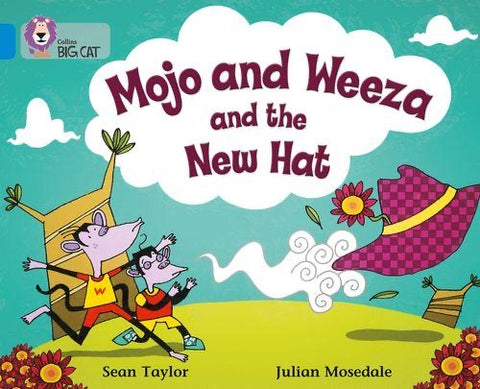 Collins Big Cat Blue Band 4: Mojo and Weeza and the New Hat
