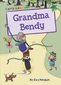 Maverick Green (Band 5): Grandma Bendy