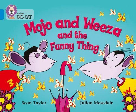 Collins Big Cat Blue Band 4: Mojo and Weeza and the Funny Thing