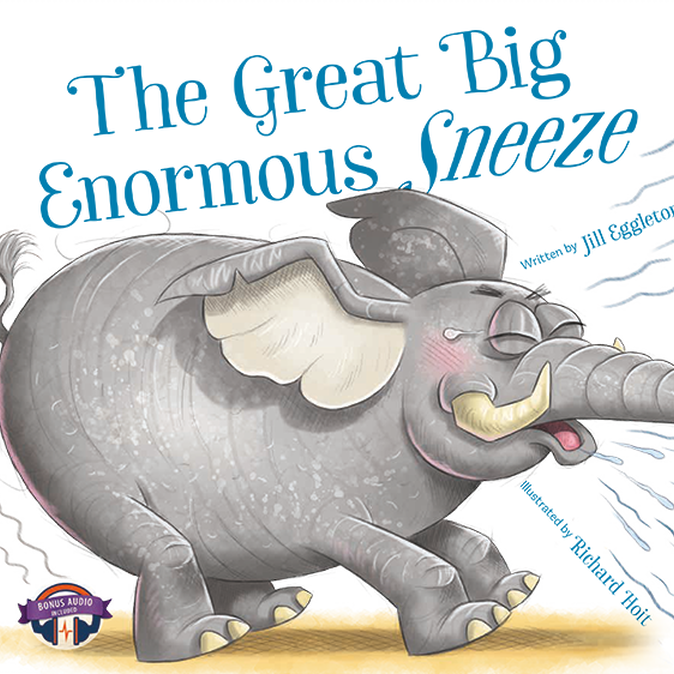 The Great Big Enormous Sneeze - Jille Books