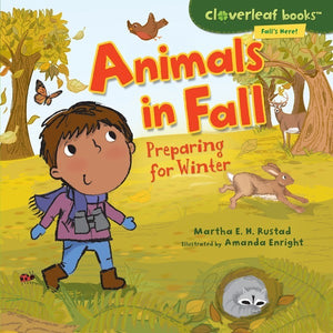 Fall's Here!: Animals in Fall - Preparing for Winter