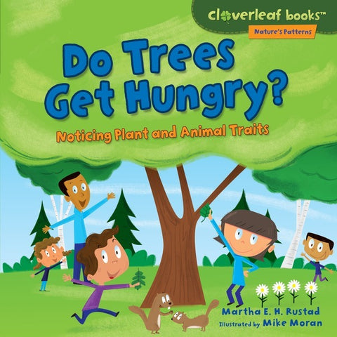 Nature's Patterns: Do Trees Get Hungry? Noticing Plants & Animal Traits