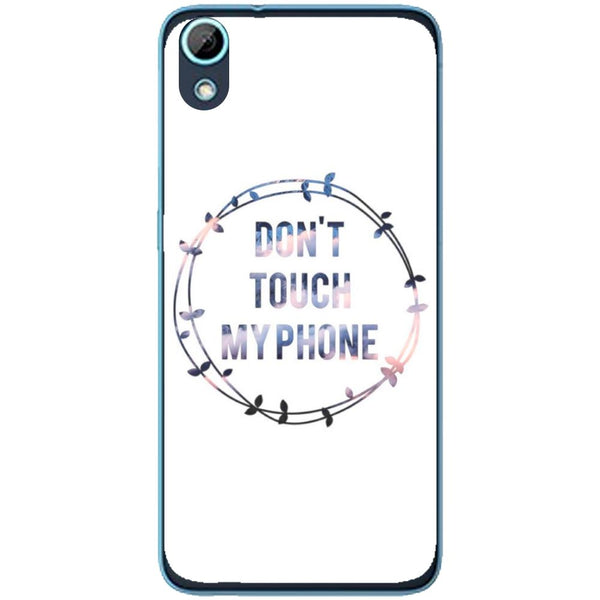 Husă Don T Touch My Phone HTC Desire 626g 626-Husa-Guardo.shop