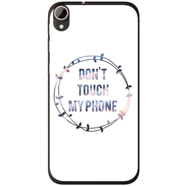 Husă Don T Touch My Phone HTC Desire 728-Husa-Guardo.shop