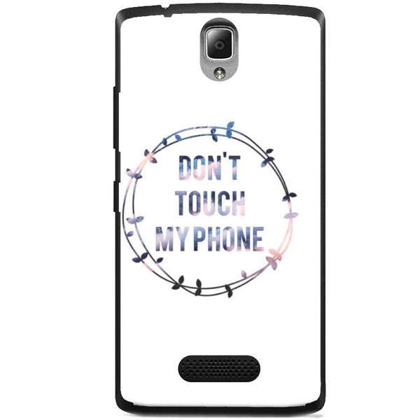 Husă Don T Touch My Phone Lenovo A1000 Vibe A-Husa-Guardo.shop