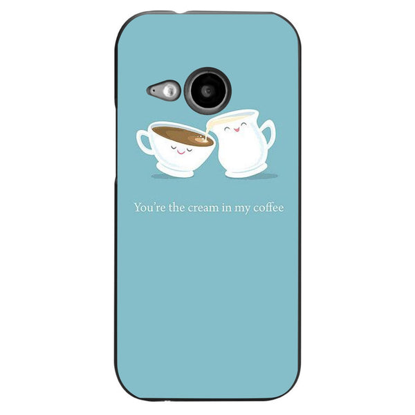 Husă You Are The Cream In My Coffee HTC One Mini 2 (m8)-Guardo.shop-Guardo.shop