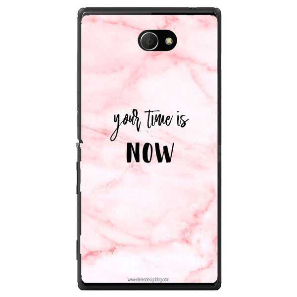 Husă Your Time Is Now Pink Background Sony Xperia M2 Dual D2302-Guardo.shop-Guardo.shop