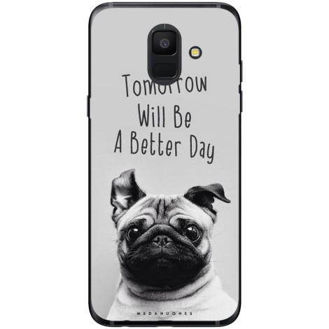 Husa Tomorrow will be a better day pug face Samsung Galaxy A6 2018 Guardo.shop