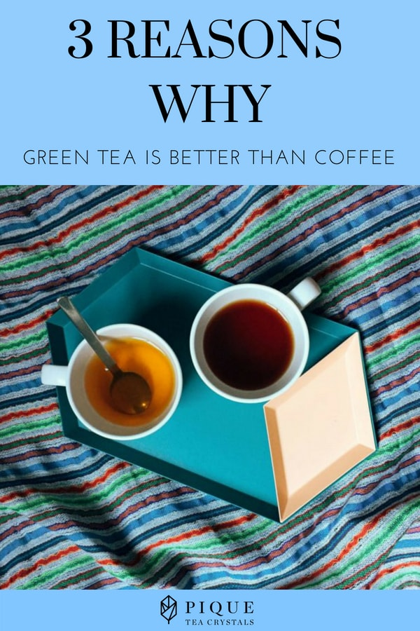 3 Reasons Why Green Tea Is Better Than Coffee