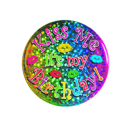 "'""Kiss Me It''s My Birthday"" Button - 3.5"" (Each)'"