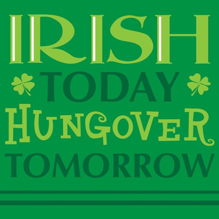"2 Ply Beverage Napkins ""IRISH Today Hungover Tomorrow"" (18 Per Pack)"