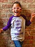 Girls Just Want To Have King Cake Kid's Ragland T-Shirt  (EACH)