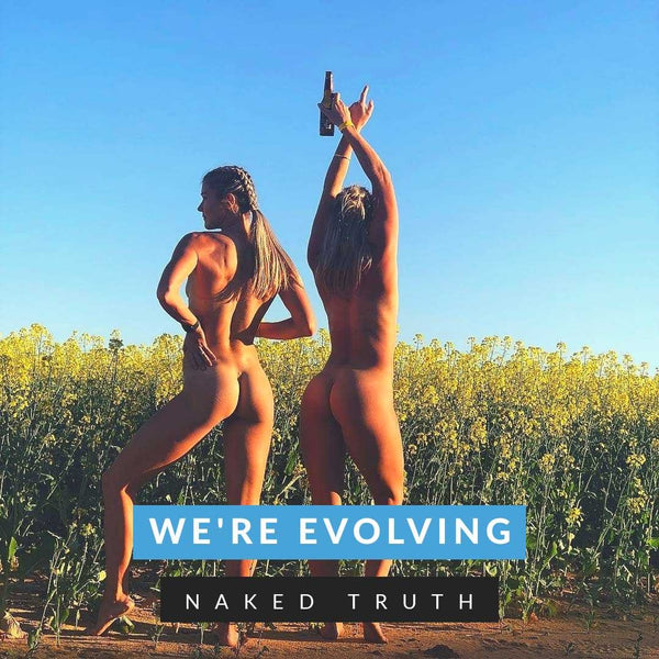 Naked Truth - We're Evolving...