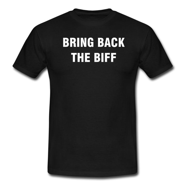 Bring Back the Biff Shirt