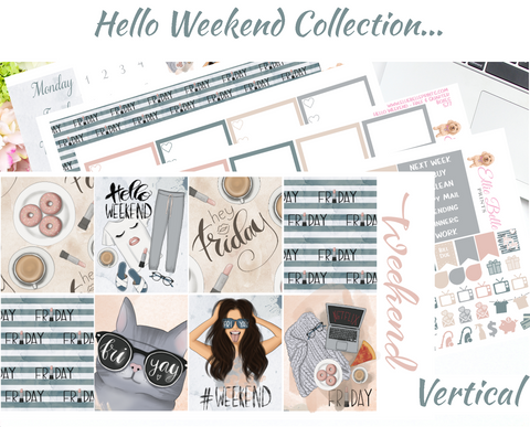 Hello Weekend - Vertical Weekly Planner Kit