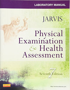 Jarvis Physical Examination And Health Assessment 7th edition Lab | By Carolyn Jarvis PhD APN CNP  Laboratory Manual for Physical Examination & Health Assessment, 7e Seventh Edition JARVIS
