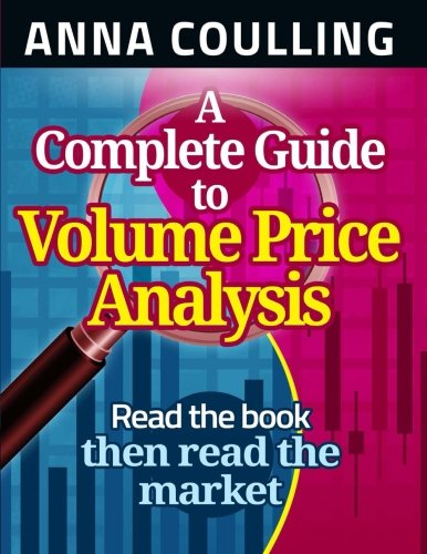 A Complete Guide To Volume Price Analysis by Anna Coulling