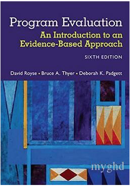 Program Evaluation: An Introduction to an Evidence-Based Approach 6th Edition Paperback by David Royse Bruce A. Thyer Deborah K. P 978-1305101968