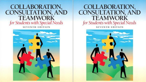 Collaboration, Consultation, and Teamwork for Students with Special Needs 7th Seventh Edition Paperback (978-0132659673)
